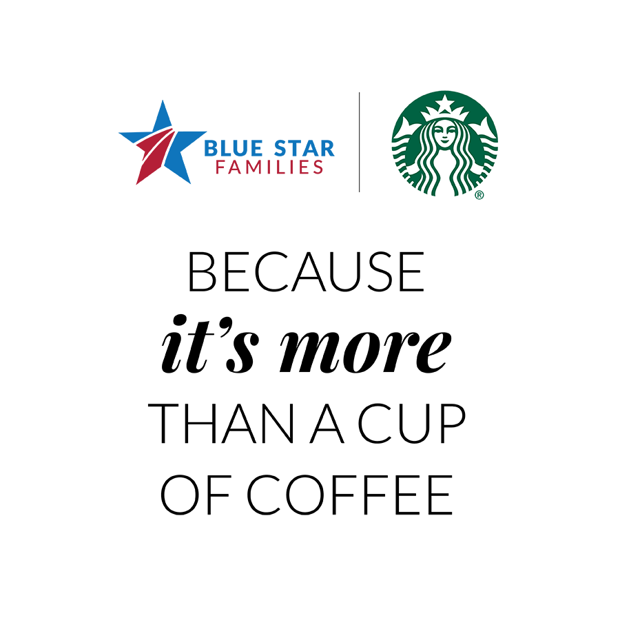 Blue Star Families and Starbucks Community - Because it's more than a cup of coffee