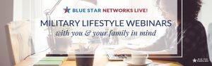 Networks Live! Military Lifestyle Webinars