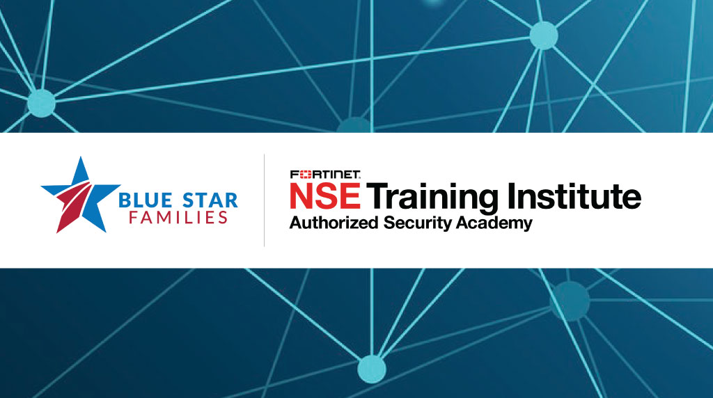 Fortinet NSE Training Institute Authorized Security Academy partnership w/ Blue Star Families graphic image